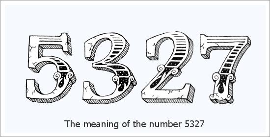 5327 ஏஞ்சல் எண் ஆன்மீக பொருள்